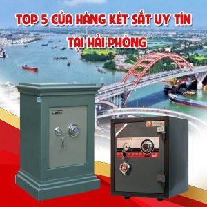 Top 5 cửa hàng két sắt uy tín tại Hải Phòng